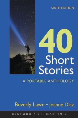 40 Short Stories: A Portable Anthology by Beverly Lawn; Joanne Diaz - Sixth Edition, 2021 from Macmillan Student Store