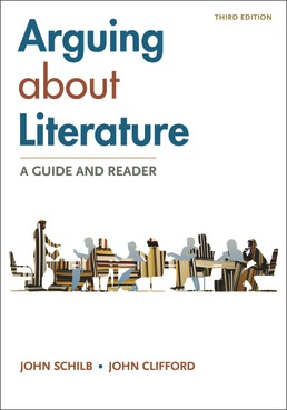 Arguing About Literature: A Guide and Reader by John Schilb; John Clifford - Third Edition, 2020 from Macmillan Student Store