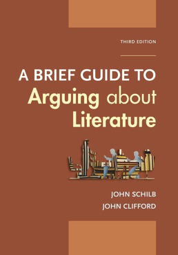 A Brief Guide to Arguing About Literature by John Schilb; John Clifford - Third Edition, 2020 from Macmillan Student Store