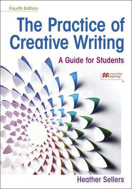 The Practice of Creative Writing by Heather Sellers - Fourth Edition, 2021 from Macmillan Student Store
