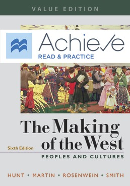 Achieve Read & Practice for The Making of the West, Value Edition (Twelve Months Access) by Lynn Hunt; Thomas R. Martin; Barbara H. Rosenwein; Bonnie G. Smith - Sixth Edition, 2019 from Macmillan Student Store