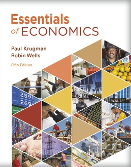 Essentials of Economics by Paul Krugman; Robin Wells - Fifth Edition, 2020 from Macmillan Student Store