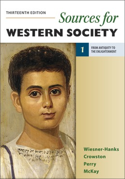 Sources for Western Society, Volume 1 by Merry E. Wiesner-Hanks; Clare Haru Crowston; Joe Perry; John P. McKay - Thirteenth Edition, 2020 from Macmillan Student Store