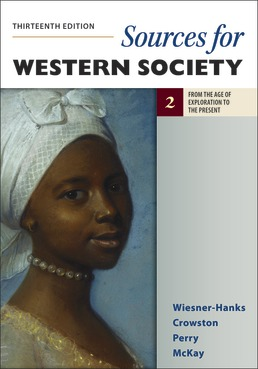 Sources for Western Society, Volume 2 by Merry E. Wiesner-Hanks; Clare Haru Crowston; Joe Perry; John P. McKay - Thirteenth Edition, 2020 from Macmillan Student Store