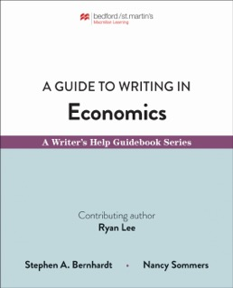 A Guide to Writing in Economics by Stephen Bernhardt; Nancy Sommers - First Edition, 2019 from Macmillan Student Store