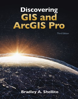 Discovering GIS and ArcGIS Pro by Bradley A. Shellito - Third Edition, 2021 from Macmillan Student Store