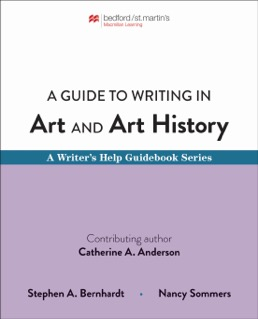 Guide to Writing in Art and Art History by Stephen Bernhardt; Nancy Sommers - First Edition, 2019 from Macmillan Student Store