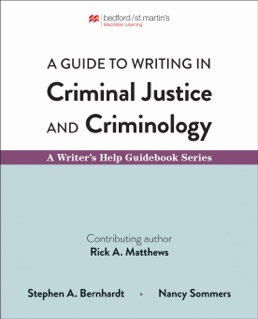 Guide to Writing in Criminal Justice and Criminology by Stephen Bernhardt; Nancy Sommers - First Edition, 2019 from Macmillan Student Store