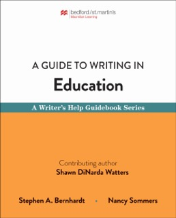 Guide to Writing in Education by Stephen Bernhardt; Nancy Sommers - First Edition, 2020 from Macmillan Student Store