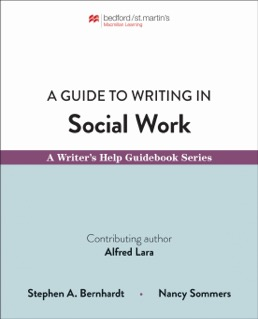 Guide to Writing in Social Work by Stephen Bernhardt; Nancy Sommers - First Edition, 2020 from Macmillan Student Store