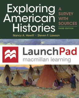 LaunchPad for Exploring American Histories, Combined Volume (Twelve-Months Access) by Nancy A. Hewitt; Steven F. Lawson - Third Edition, 2019 from Macmillan Student Store