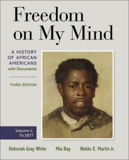 Freedom on My Mind, Volume One by Deborah Gray White; Mia Bay; Waldo Martin Jr. - Third Edition, 2021 from Macmillan Student Store