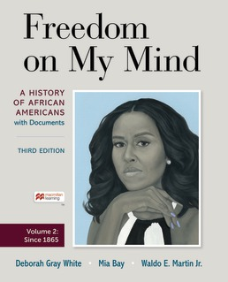 Freedom on My Mind, Volume Two by Deborah Gray White; Mia Bay; Waldo Martin Jr. - Third Edition, 2021 from Macmillan Student Store