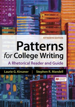 Patterns for College Writing by Laurie G. Kirszner; Stephen R. Mandell - Fifteenth Edition, 2021 from Macmillan Student Store