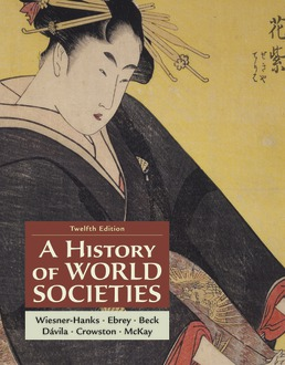 A History of World Societies, Combined Volume by Merry E. Wiesner-Hanks; Patricia Buckley Ebrey; Roger B. Beck; Jerry Davila; Clare Haru Crowston; John P. McKay - Twelfth Edition, 2021 from Macmillan Student Store