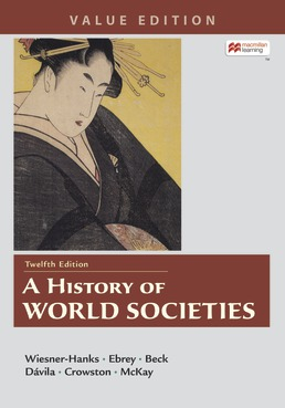 A History of World Societies Value, Combined Volume by Merry E. Wiesner-Hanks; Patricia Buckley Ebrey; Roger B. Beck; Jerry Davila; Clare Haru Crowston; John P. McKay - Twelfth Edition, 2021 from Macmillan Student Store