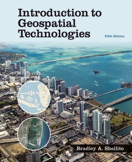 Introduction to Geospatial Technologies by Bradley A. Shellito - Fifth Edition, 2020 from Macmillan Student Store