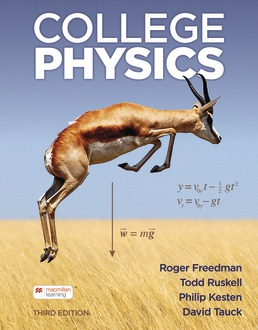 College Physics by Roger A. Freedman; Todd Ruskell; Philip R. Kesten; David L. Tauck - Third Edition, 2021 from Macmillan Student Store