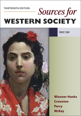 Sources for A History of Western Society, Since 1300 by Merry E. Wiesner-Hanks; Clare Haru Crowston; Joe Perry; John P. McKay - Thirteenth Edition, 2020 from Macmillan Student Store