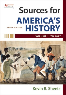 Sources for America's History, Volume 1: To 1877 by Rebecca Edwards; Eric Hinderaker; Robert Self; James Henretta; Kevin B. Sheets - Tenth Edition, 2021 from Macmillan Student Store