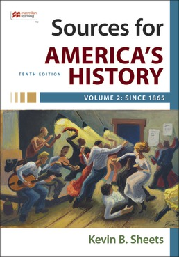 Sources for America's History, Volume 2: Since 1865 by Rebecca Edwards; Eric Hinderaker; Robert Self; James Henretta; Kevin B. Sheets - Tenth Edition, 2021 from Macmillan Student Store