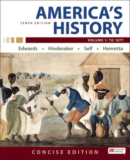 America's History: Concise Edition, Volume 1 by Rebecca Edwards; Eric Hinderaker; Robert Self; James Henretta - Tenth Edition, 2021 from Macmillan Student Store