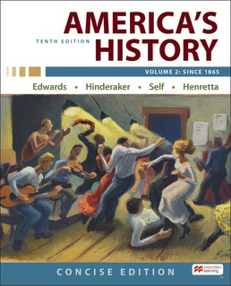 America's History: Concise Edition, Volume 2 by Rebecca Edwards; Eric Hinderaker; Robert Self; James Henretta - Tenth Edition, 2021 from Macmillan Student Store