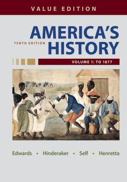 America's History, Value Edition, Volume 1 by Rebecca Edwards; Eric Hinderaker; Robert Self; James Henretta - Tenth Edition, 2021 from Macmillan Student Store