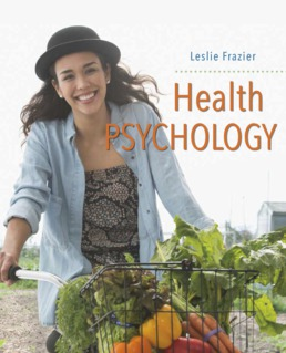 Health Psychology by Leslie D. Frazier - First Edition, 2018 from Macmillan Student Store