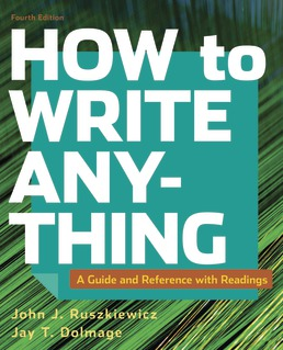 How to Write Anything with Readings by John J. Ruszkiewicz; Jay T. Dolmage - Fourth Edition, 2019 from Macmillan Student Store