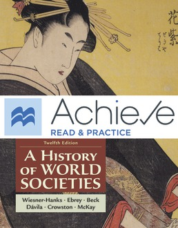 Achieve Read & Practice for A History of World Societies, Value Edition (1-Term Access) by Merry E. Wiesner-Hanks; Patricia Buckley Ebrey; Roger B. Beck; Jerry Davila; Clare Haru Crowston; John P. McKay - Twelfth Edition, 2021 from Macmillan Student Store