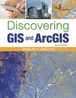 Discovering GIS and ArcGIS by Bradley A. Shellito - Second Edition, 2017 from Macmillan Student Store