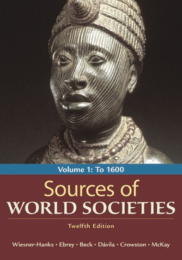 Sources of World Societies, Volume 1 by Merry E. Wiesner-Hanks; Patricia Buckley Ebrey; Roger B. Beck; Jerry Davila; Clare Haru Crowston; John P. McKay - Twelfth Edition, 2021 from Macmillan Student Store