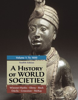 A History of World Societies, Volume 1 by Merry E. Wiesner-Hanks; Patricia Buckley Ebrey; Roger B. Beck; Jerry Davila; Clare Haru Crowston; John P. McKay - Twelfth Edition, 2021 from Macmillan Student Store