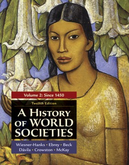 A History of World Societies, Volume 2 by Merry E. Wiesner-Hanks; Patricia Buckley Ebrey; Roger B. Beck; Jerry Davila; Clare Haru Crowston; John P. McKay - Twelfth Edition, 2021 from Macmillan Student Store