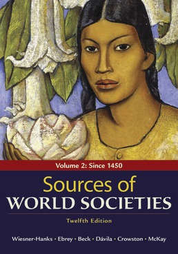 Sources of World Societies, Volume 2 by Merry E. Wiesner-Hanks; Patricia Buckley Ebrey; Roger B. Beck; Jerry Davila; Clare Haru Crowston; John P. McKay - Twelfth Edition, 2021 from Macmillan Student Store