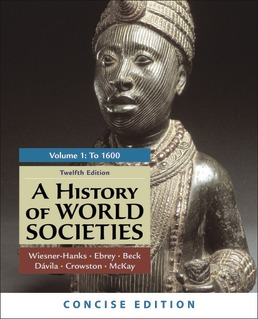 History of World Societies, Concise Edition, Volume 1 by Merry E. Wiesner-Hanks; Patricia Buckley Ebrey; Roger B. Beck; Jerry Davila; Clare Haru Crowston; John P. McKay - Twelfth Edition, 2021 from Macmillan Student Store