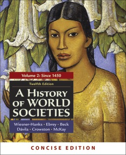 A History of World Societies, Concise Edition, Volume 2 by Merry E. Wiesner-Hanks; Patricia Buckley Ebrey; Roger B. Beck; Jerry Davila; Clare Haru Crowston; John P. McKay - Twelfth Edition, 2021 from Macmillan Student Store