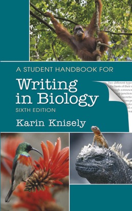 A Student Handbook for Writing in Biology by Karin Knisely - Sixth Edition, 2021 from Macmillan Student Store