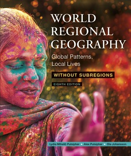 World Regional Geography Without Subregions by Lydia Pulsipher; Alex Pulsipher; Ola Johansson - Eighth Edition, 2020 from Macmillan Student Store