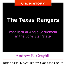 Texas Rangers: Vanguard of Anglo Settlement in the Lone Star State by Bedford/St. Martin's - First Edition, 2020 from Macmillan Student Store