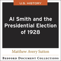 Al Smith and the 1928 Presidential Election by Bedford/St. Martin's - First Edition, 2021 from Macmillan Student Store