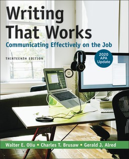 Writing That Works: Communicating Effectively on the Job with 2020 APA Update by Walter E. Oliu; Charles T. Brusaw; Gerald J. Alred - Thirteenth Edition, 2020 from Macmillan Student Store