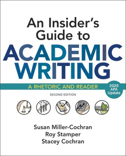 Insider's Guide to Academic Writing: A Rhetoric and Reader, with 2020 APA Update by Susan Miller-Cochran; Roy Stamper; Stacey Cochran - Second Edition, 2019 from Macmillan Student Store