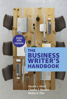 The Business Writer's Handbook with 2020 APA Update by Gerald J. Alred; Charles T. Brusaw; Walter E. Oliu - Twelfth Edition, 2019 from Macmillan Student Store