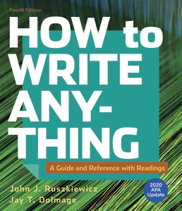 How to Write Anything with Readings with 2020 APA Update by John J. Ruszkiewicz; Jay T. Dolmage - Fourth Edition, 2019 from Macmillan Student Store
