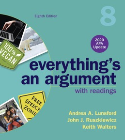 Everything's An Argument with Readings, 2020 APA Update by Andrea A. Lunsford; John J. Ruszkiewicz; Keith Walters - Eighth Edition, 2019 from Macmillan Student Store