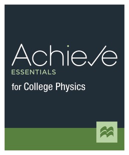 Achieve Essentials for College Physics (1-Term Access) by Macmillan Learning - First Edition, 2021 from Macmillan Student Store