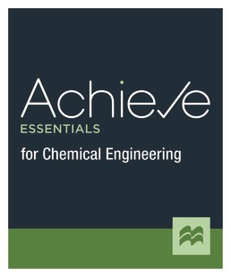 Achieve Essentials for Chemical Engineering (1-Term Access) by Macmillan Learning - First Edition, 2021 from Macmillan Student Store