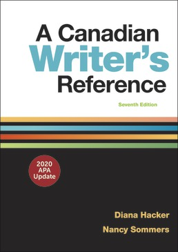 A Canadian Writer's Reference with APA 2020/MLA 2021 Update by Diana Hacker; Nancy Sommers - Seventh Edition, 2021 from Macmillan Student Store